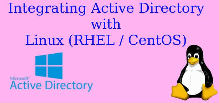 Integrating Active Directory with Linux (RHEL / CentOS) - LinuxTechLab