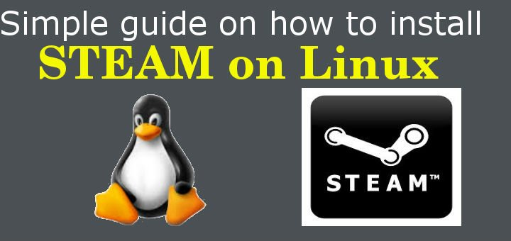 Simple guide on how to install STEAM on Linux - LinuxTechLab