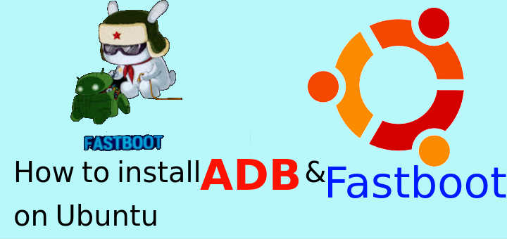 How to install ADB & Fastboot on Ubuntu - LinuxTechLab