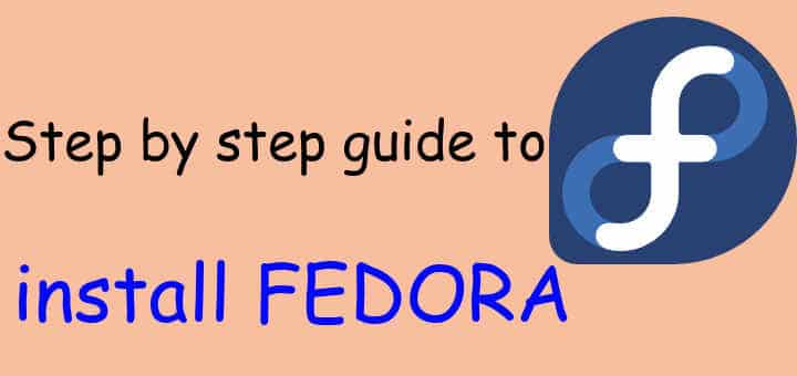 Step by step guide to install Fedora - LinuxTechLab