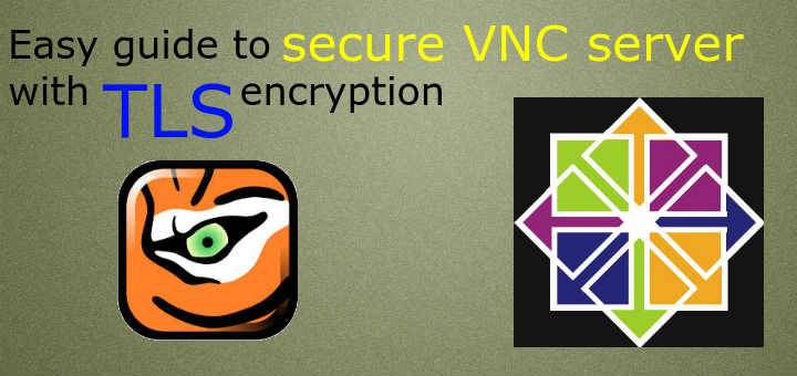 Easy guide to secure VNC server with TLS encryption