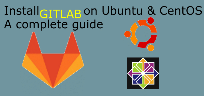 Install Gitlab on Ubuntu & CentOS : A complete guide