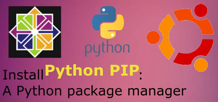 install Python PIP: A python package manager - LinuxTechLab