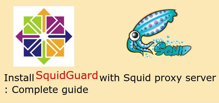 Install SquidGuard with Squid proxy server : Complete guide