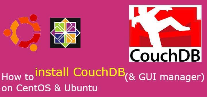 How to install CouchDB (& GUI manager) on CentOS & Ubuntu