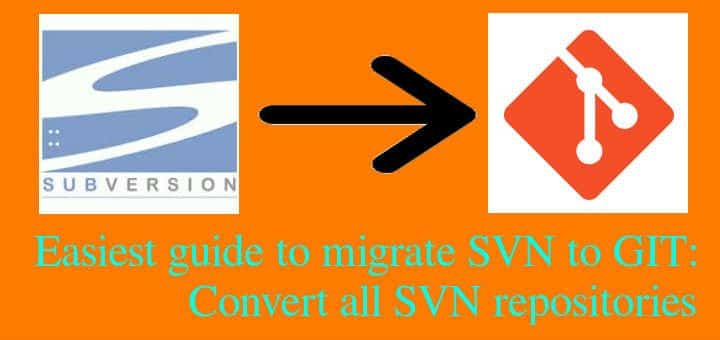 Easiest guide to migrate SVN to GIT: Convert all SVN