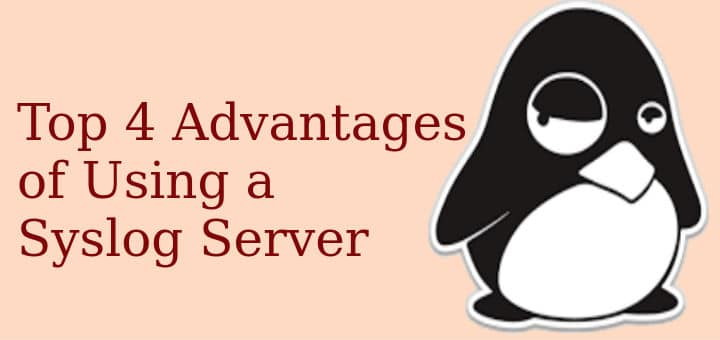 Advantages of Using Syslog Server
